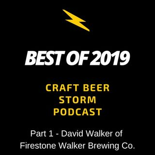 Best of 2019 Part 1 - David Walker of Firestone Walker Brewing Co.