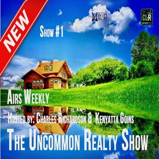 The Uncommon Realty Show 1