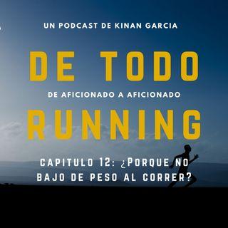 Capitulo 12 - ¿Porque no bajo de peso al correr?