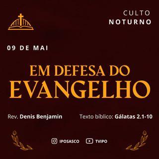 Em Defesa do Evangelho (Gálatas 2.1-10) - Denis Benjamin