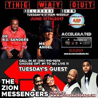 The Way Out Reloaded *Zion Messengers* 6/13/17