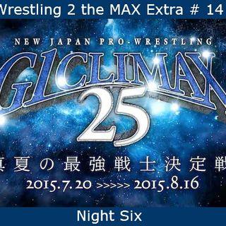 W2M Extra # 14:  NJPW G1 Climax 25 Night 6 Review