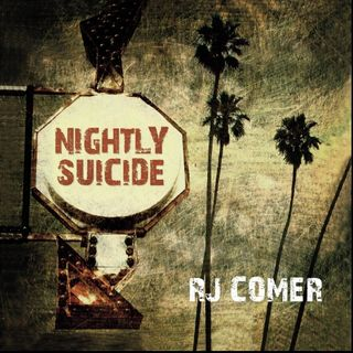 RJ Comer: Nightly Suicide
