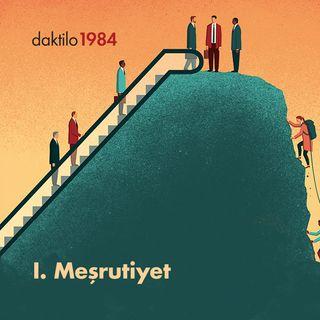 I. Meşrutiyet | Kadir Efe & Burak Durgut | Türk Modernleşmesi  #7