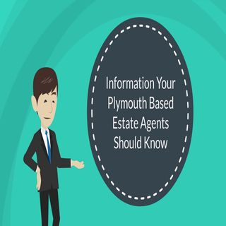 Information Your Plymouth Based Estate Agents Should Know