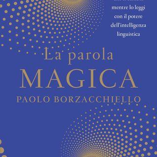 """Paolo Borzacchiello """"La parola magica"""""""