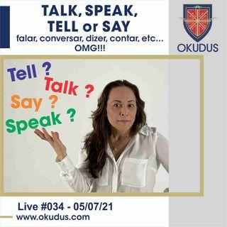 #034 - 'Talk, Speak, Tell and Say' -  falar, conversar, dizer, contar, etc, etc, etc…