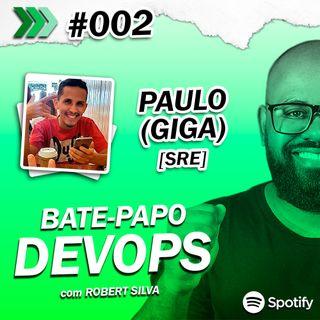 Carreira DevOps no Mercado Financeiro com Giga (Paulo Duarte) | BATE-PAPO DEVOPS #002