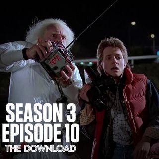 The Download - S3 E10: Back to the Future