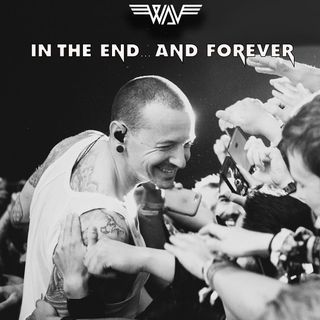 Puntata XI: In The End... and Forever Pt. II (Speciale LINKIN PARK)
