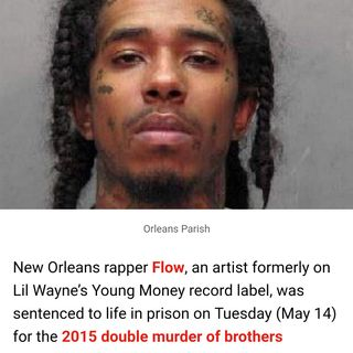 Young Money Records Artist Flow Sentenced To Life