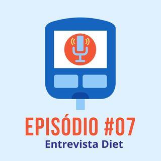#T01E07 - Entrevista Diet