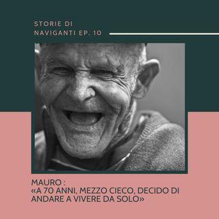 Storie di Naviganti - Ep. 10 - Mauro - Parole ad Alto Impatto Umano
