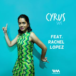 Ep. 315: Feat. Rachel Lopez