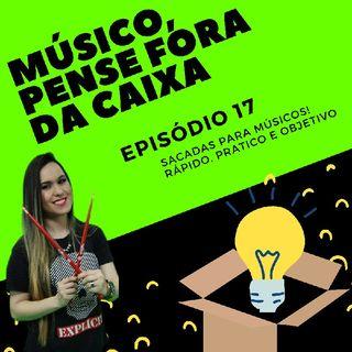 Episódio 17 - Músico, Não Caia Nessa De...