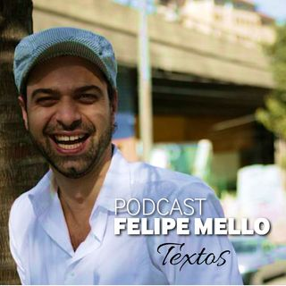 [Podcast Felipe Mello] Boas Vindas