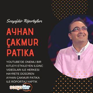 Ayhan Çakmur Patika Röportajı - Bölüm 1