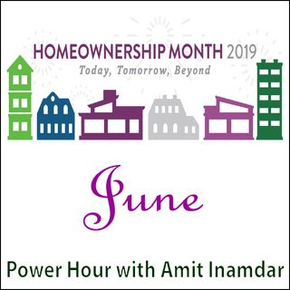 Power Hour with Amit-Home Ownership-June is a National Home Ownership Month