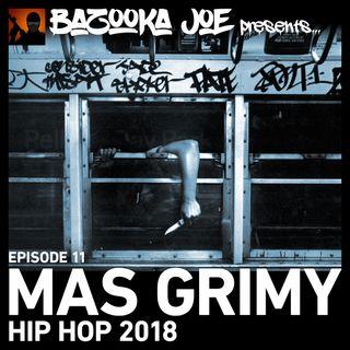 EP#11 - Mas Grimy (2018 Hip Hop)