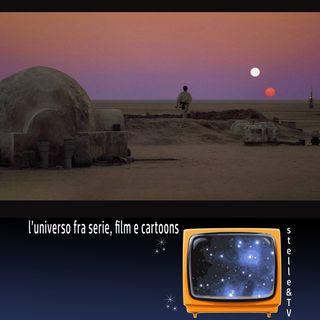 #26 Stelle&TV: pianeti con due soli & Guerre Stellari