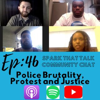 EP46: Community Chat: Police Brutality and Protest for Change