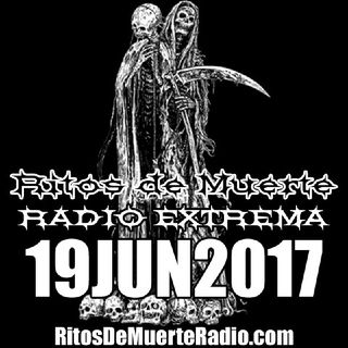 Ritos De Muerte Radio Show 19JUN2017