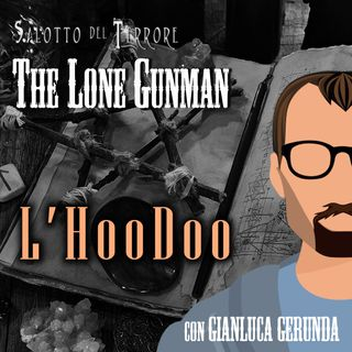 The Lone Gunman - L'Hoodoo