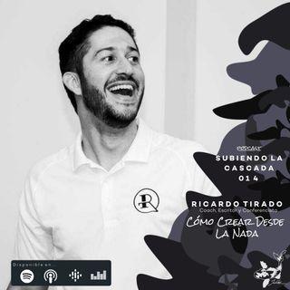 014 - Cómo Crear Desde La Nada con Ricardo Tirado