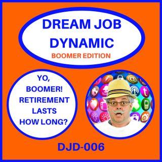 Yo, Boomer, Retirement Lasts How Long?