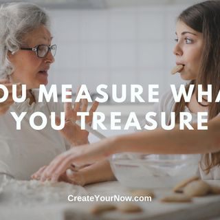 1945 You Measure What You Treasure