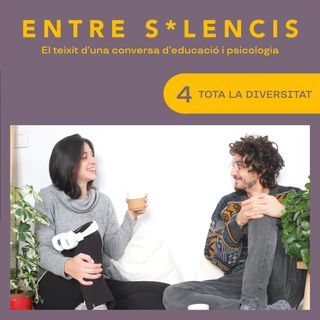 Entre silencis #04 - Tota la diversitat | Podcast