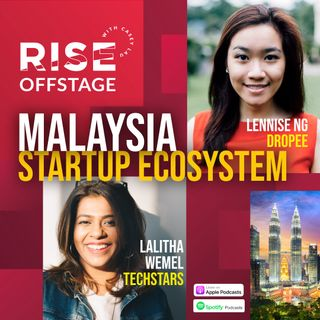 Malaysia Startup Ecosystem with Lalitha Wemel of Techstars and Lennise Ng of Dropee