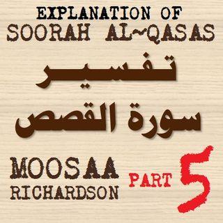 Soorah al-Qasas Part 5: Verses 29-35
