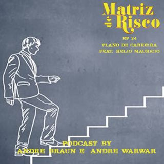 24 - Plano de Carreira Feat Helio Mauricio