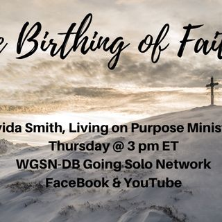 The Birthing of Faith Part 1 with Davida Smith