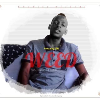 Mthamicy Dks - Weed (feat. Universe & Andile)