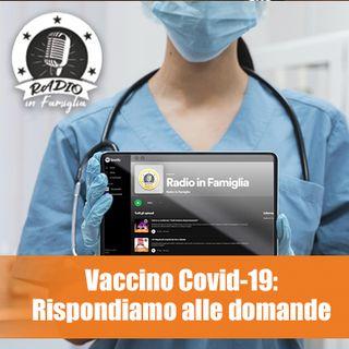 Vaccino Covid-19: perche farlo? rispondiamo alla vostre domande