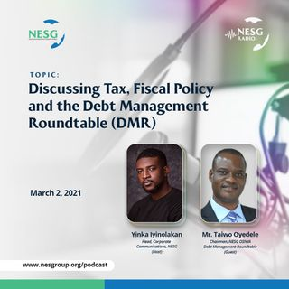 Discussing Tax, Fiscal Policy and The Debt Management RoundTable (DMR)