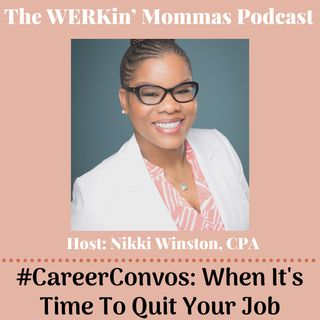 Ep 30 #CareerConvos Quit Your Job Gracefully