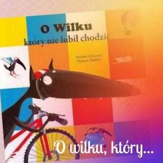 O wilku, który... –seria książek dla dzieci