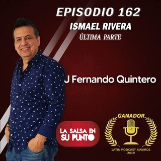 EPISODIO 162-ISMAEL RIVERA