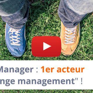 """#170 - Manager : 1er acteur du """"change management"""" !"""