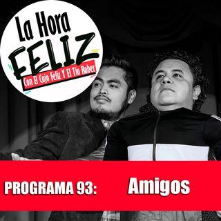 La Hora Feliz Podcast 93: Amigos
