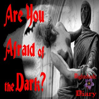 Are You Afraid of the Dark? | Podcast