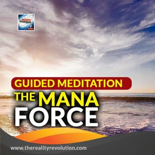 Guided Meditation The Mana Force