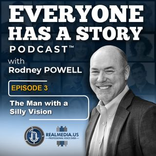 Episode 3 :  The Man with a Silly Vision