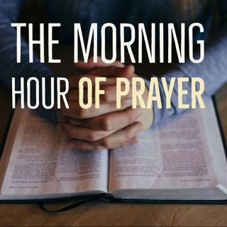 The Morning Hour of Prayer