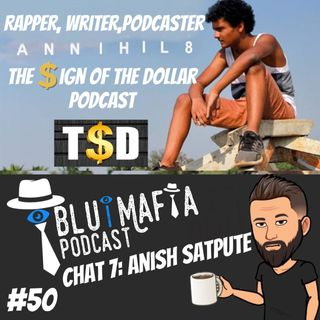 #50 Chat 7: Anish- The Sign of the Dollar Podcast