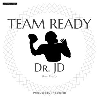 Team Ready by Dr. JD featuring June B produced by Legion Beats (EXPLICIT)