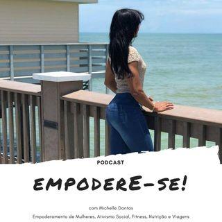Podcast Empodere-se com Michelle Dantas. Episódio n.01 - Introdução e Arrisque-se!